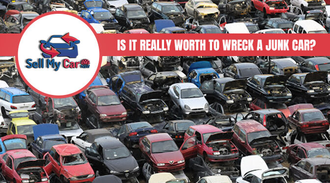 Is It Really Worth to Wreck a Junk Car?